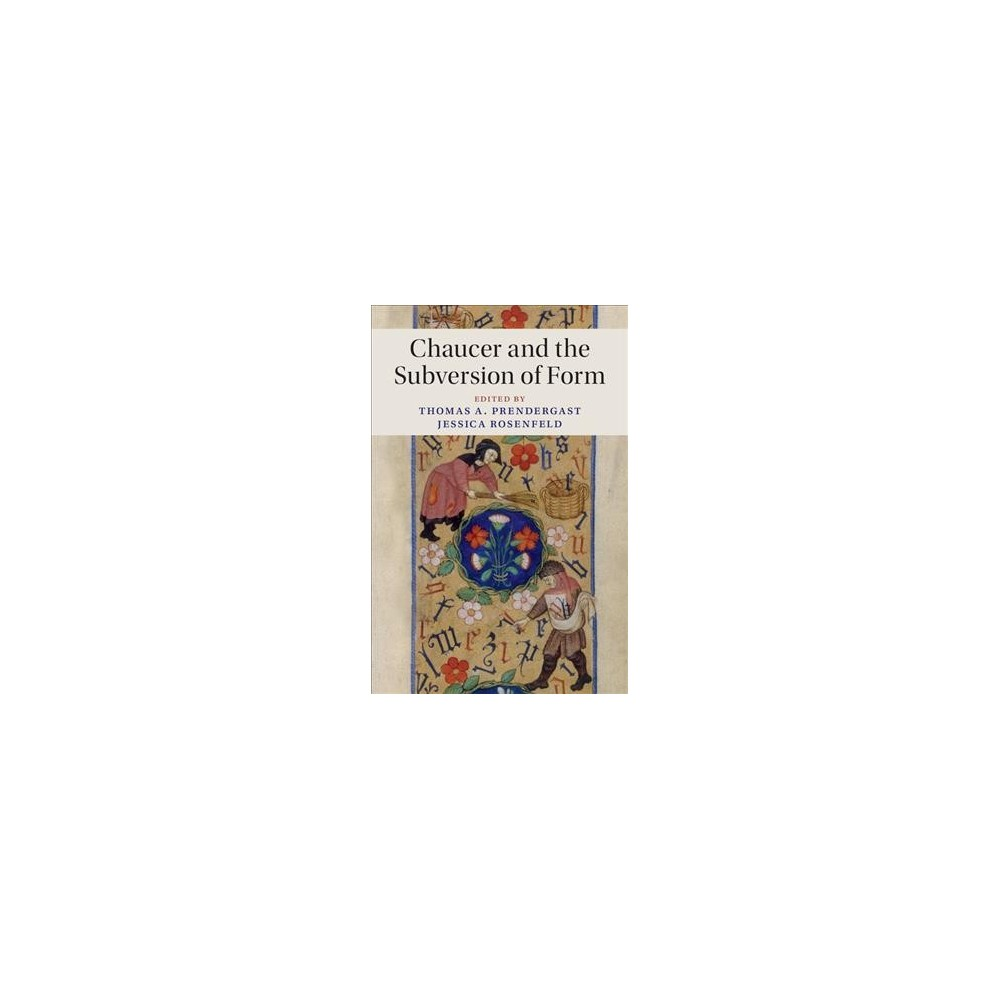Chaucer and the Subversion of Form - (Hardcover)
