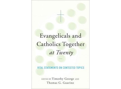 Evangelicals and Catholics Together at Twenty : Vital Statements on Contested Topics (Paperback) - image 1 of 1