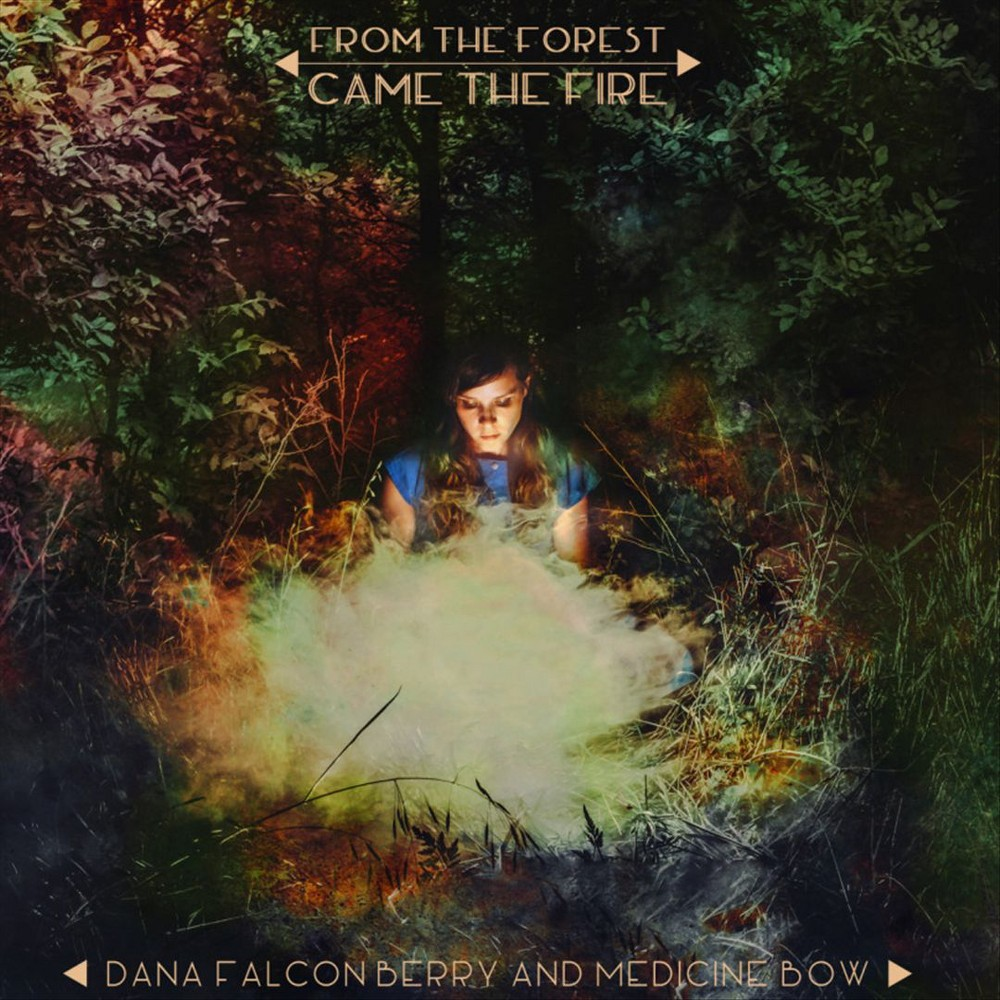 Dana Falconberry - From The Forest Came The Fire (Vinyl)