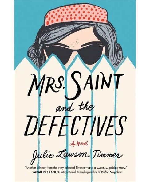 Mrs. Saint and the Defectives -  by Julie Lawson Timmer (Paperback) - image 1 of 1