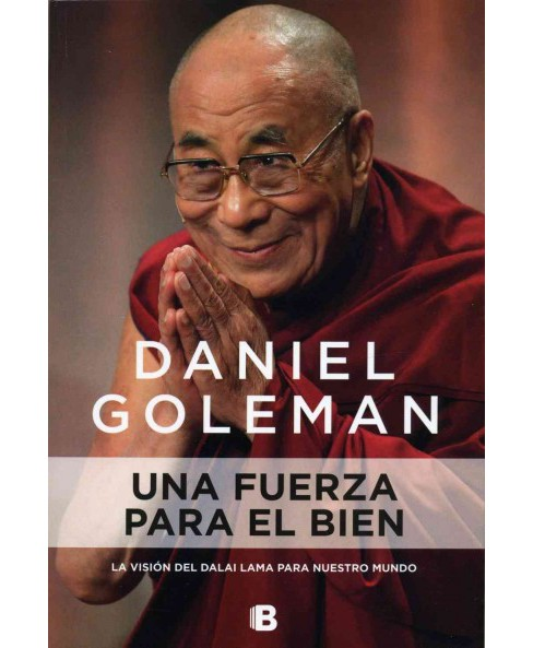 Una fuerza para el bien / A Force for Good : La Vision Del Dalai Lama Para Nuestro Mundo / the Dalai - image 1 of 1