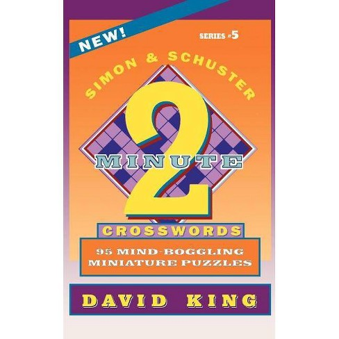Simon & Schuster Two-Minute Crosswords, Volume 5 - by  David King (Paperback) - image 1 of 1
