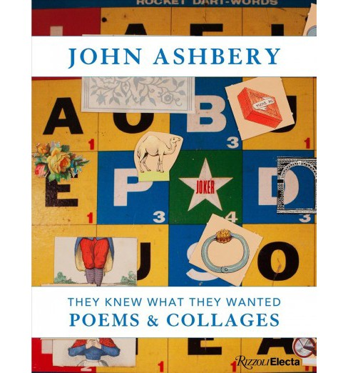 John Ashbery : They Knew What They Wanted: Poems & Collages -  (Hardcover) - image 1 of 1
