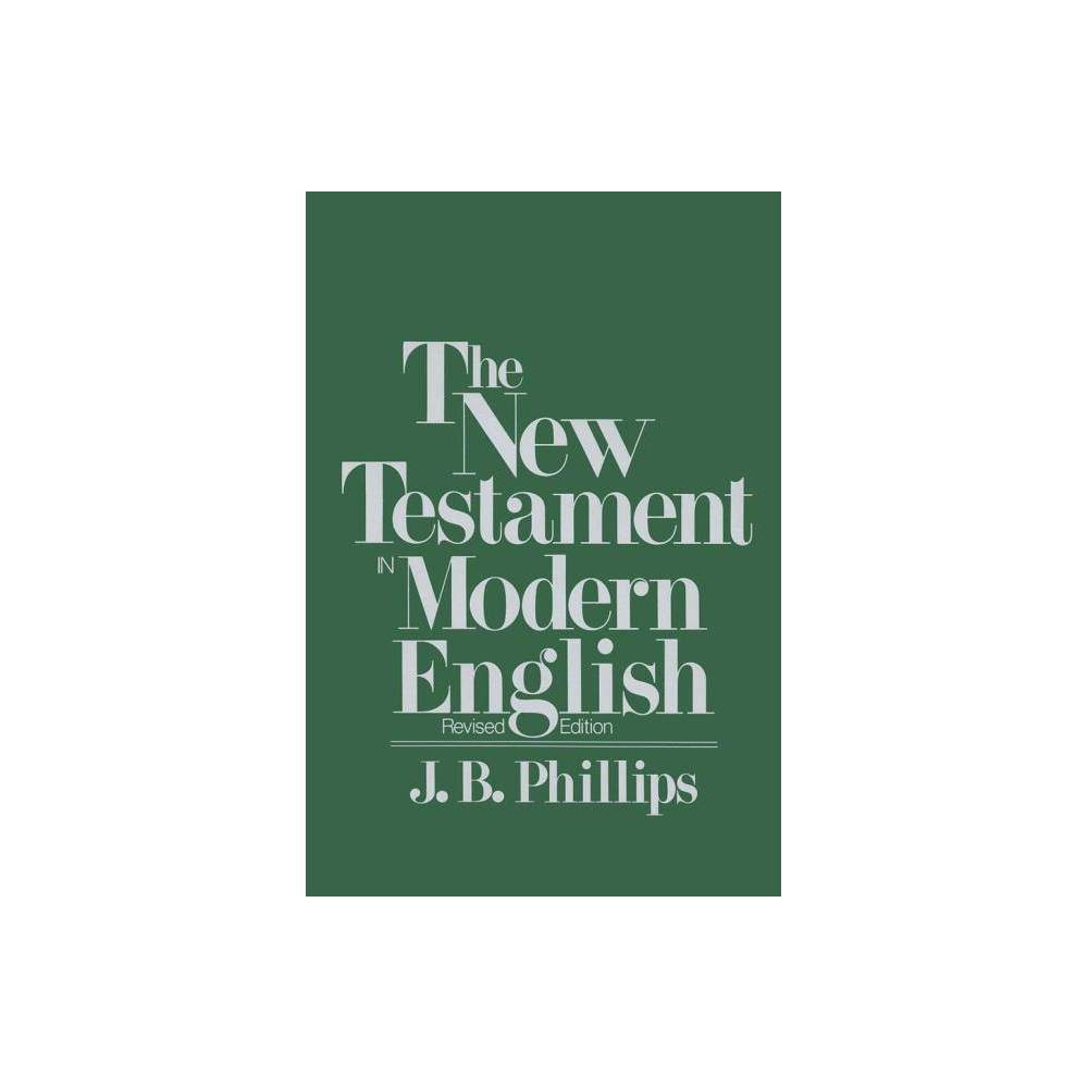 New Testament In Modern English Oe By J B Phillips Paperback
