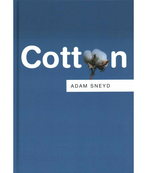 Cotton (Hardcover) (Adam Sneyd) - image 1 of 1