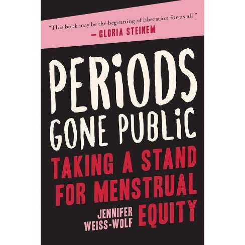 Periods Gone Public - by  Jennifer Weiss-Wolf (Hardcover) - image 1 of 1