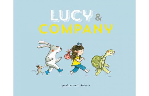 Lucy & Company (Hardcover) (Marianne Dubuc) - image 1 of 1
