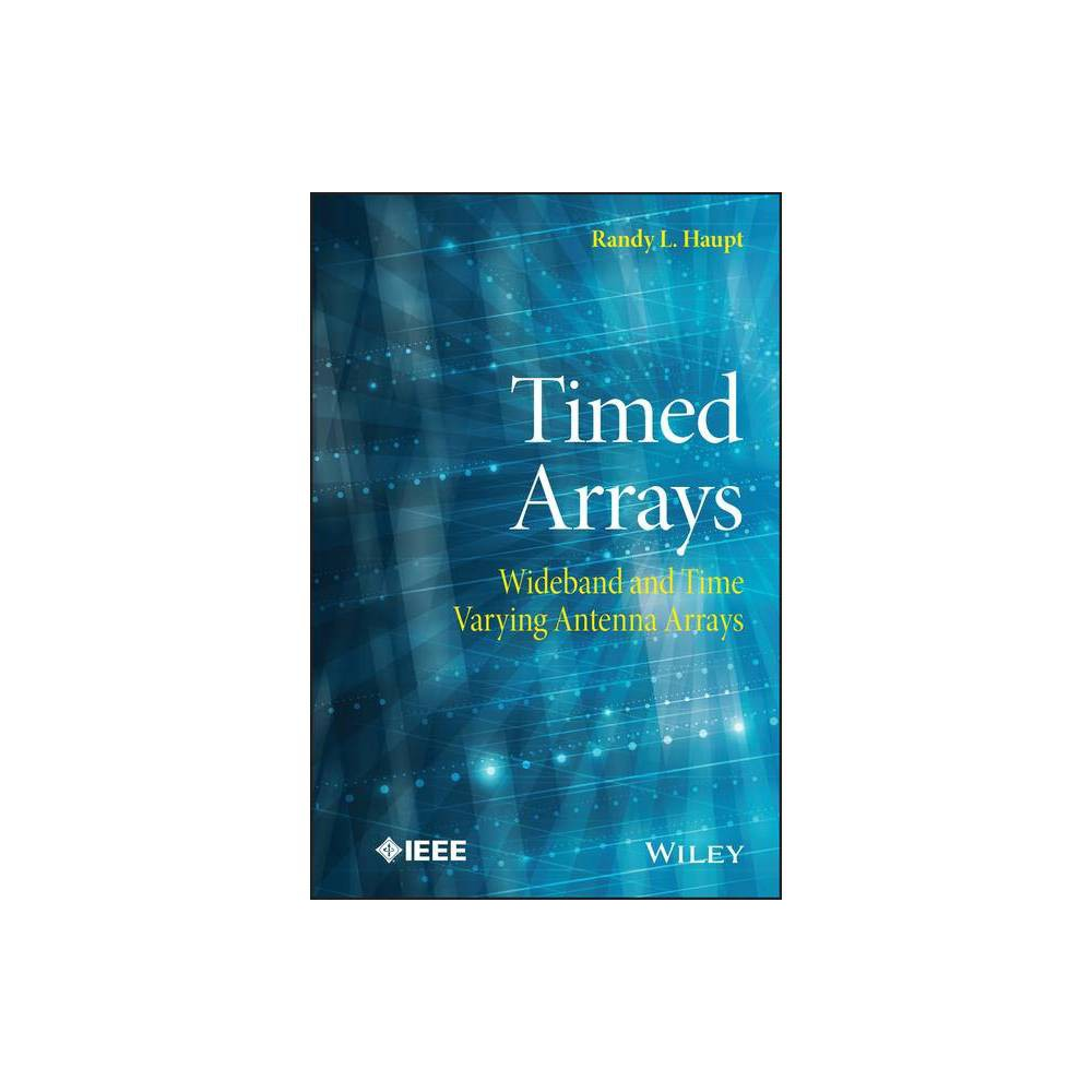 Timed Arrays Wiley Ieee By Randy L Haupt Hardcover