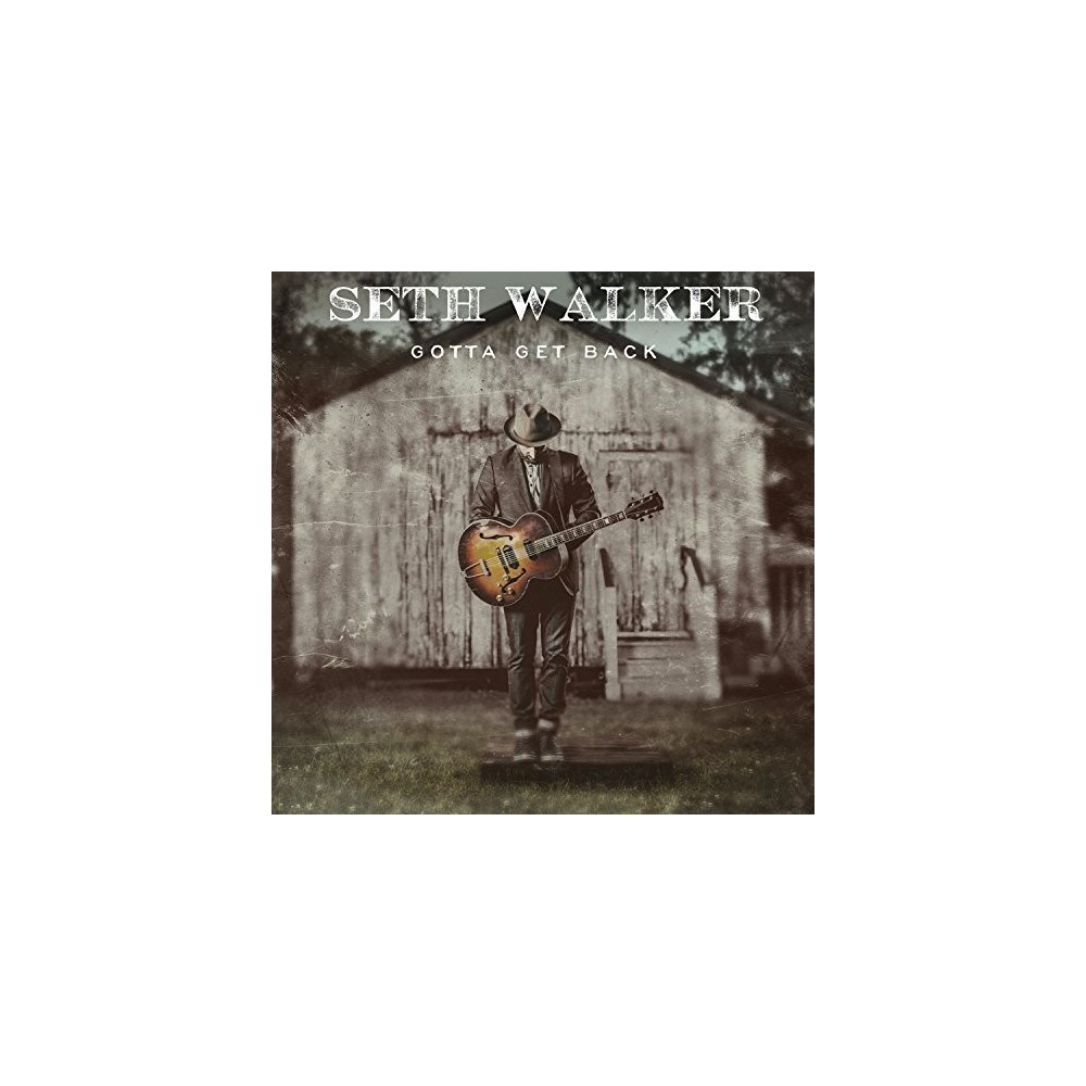 Seth Walker - Gotta Get Back (CD)