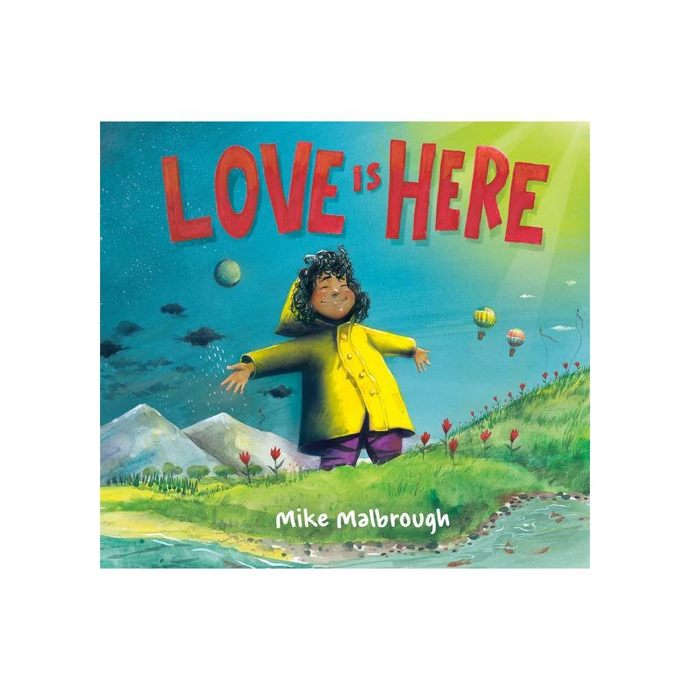 Love Is Here By Mike Malbrough Hardcover