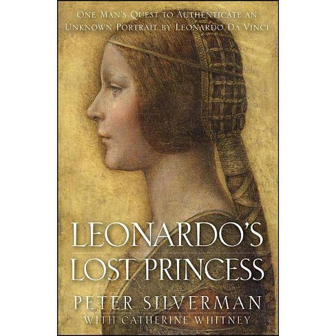 Leonardo's Lost Princess - by  Peter Silverman (Hardcover) - image 1 of 1