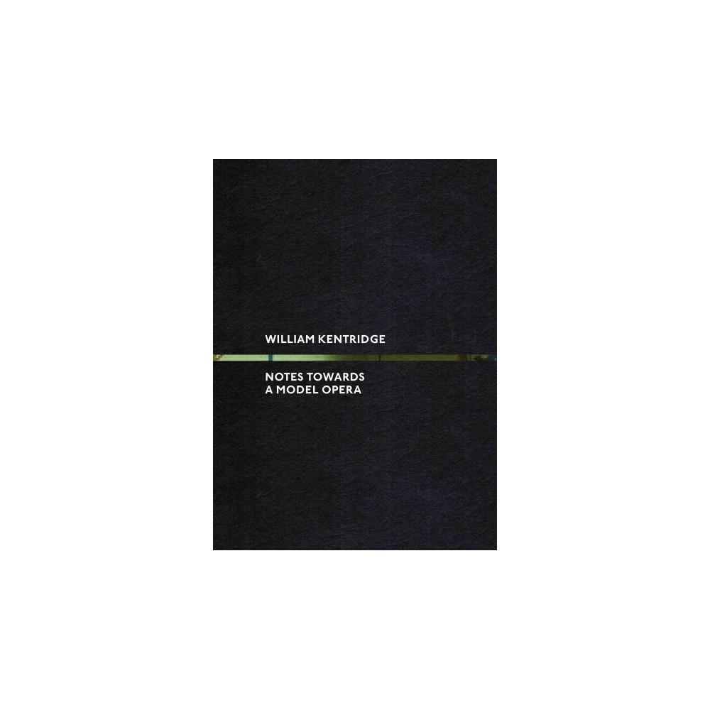 Notes Towards a Model Opera (Hardcover) (Alfreda Murck & Andrew Solomon & Philip Tinari)