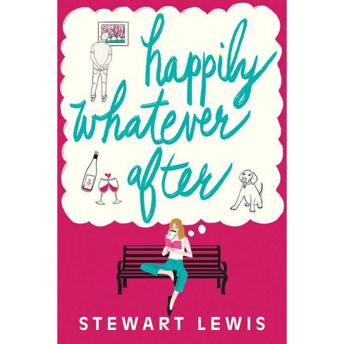 Happily Whatever After - by  Stewart Lewis (Paperback) - image 1 of 1