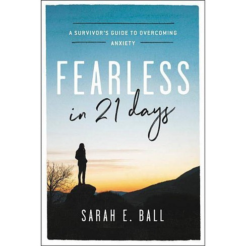 Fearless in 21 Days - by  Sarah E Ball (Hardcover) - image 1 of 1
