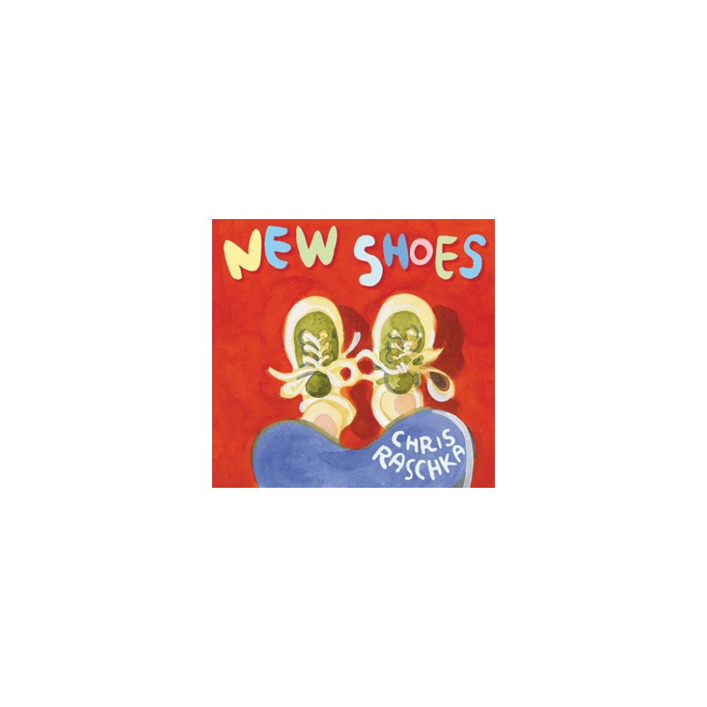 New Shoes - by Christopher Raschka (School And Library)