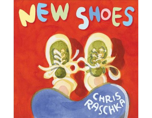 New Shoes -  by Christopher Raschka (School And Library) - image 1 of 1