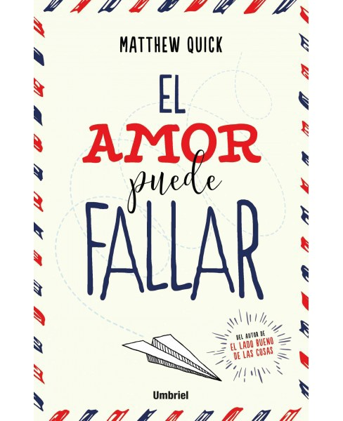 El amor puede fallar/ Love May Fail (Paperback) (Matthew Quick) - image 1 of 1