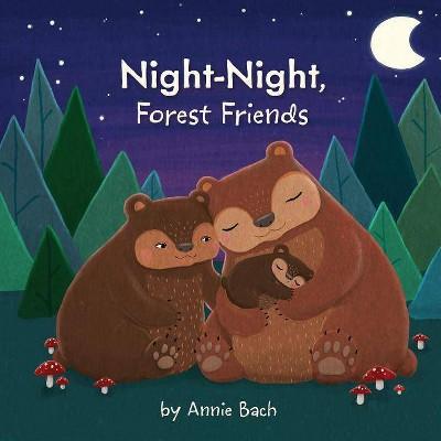 Night-Night, Forest Friends - by  Annie Bach (Board Book)