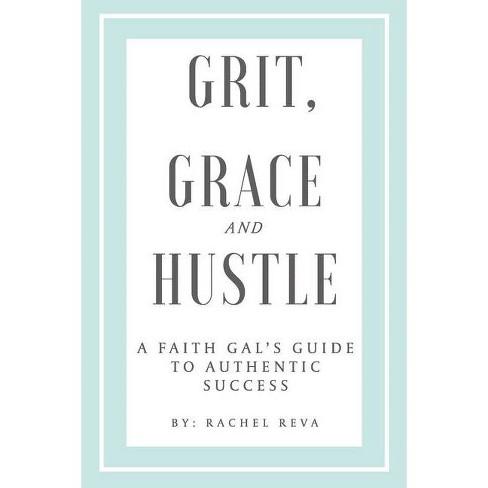 Grit, Grace and Hustle - by  Rachel Reva (Paperback) - image 1 of 1