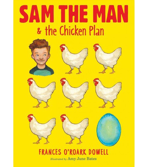 Sam the Man & the Chicken Plan (Hardcover) (Frances O'Roark Dowell) - image 1 of 1