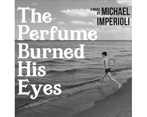 Perfume Burned His Eyes -  Unabridged by Michael Imperioli (CD/Spoken Word) - image 1 of 1