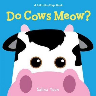 Do Cows Meow? - (Lift-the-Flap Book)by Salina Yoon (Hardcover)