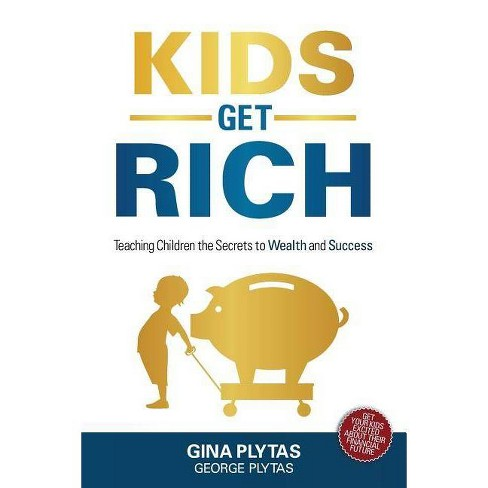 Kids Get Rich - by  Gina & George Plytas (Paperback) - image 1 of 1