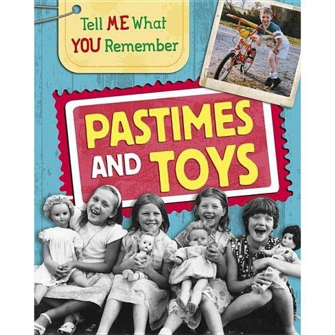 Tell Me What You Remember: Pastimes and Toys - by  Sarah Ridley (Paperback) - image 1 of 1