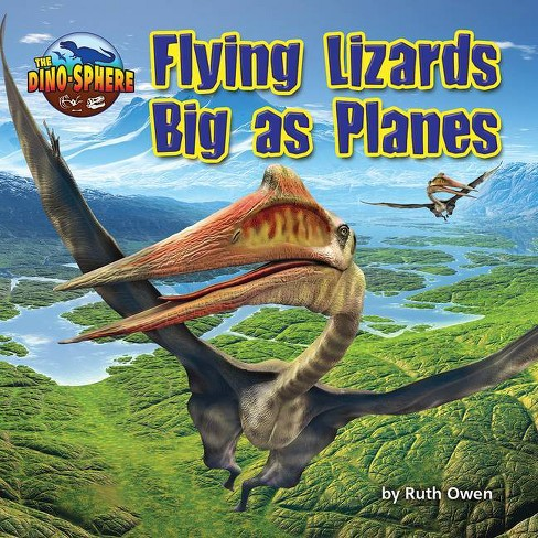 Flying Lizards Big as Planes - (Dino-Sphere) by  Ruth Owen (Paperback) - image 1 of 1
