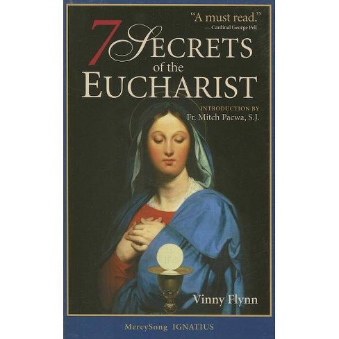 7 Secrets of the Eucharist - by  Vinny Flynn & Mitch Pacwa (Paperback) - image 1 of 1