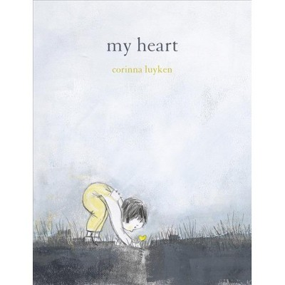 My Heart - by Corinna Luyken (School And Library)