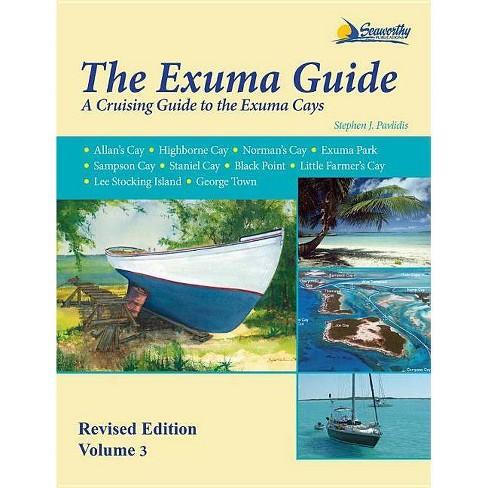 The Exuma Guide - 3 Edition by  Stephen J Pavlidis (Paperback) - image 1 of 1