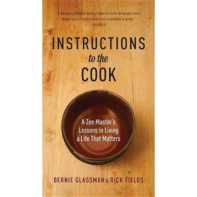 Instructions to the Cook - by  Bernie Glassman & Rick Fields (Paperback)