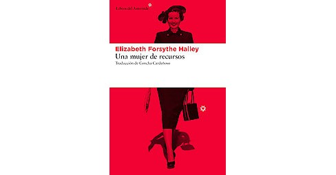 Una mujer de recursos / A Woman of Independent Means (Translation) (Paperback) (Elizabeth Forsythe - image 1 of 1