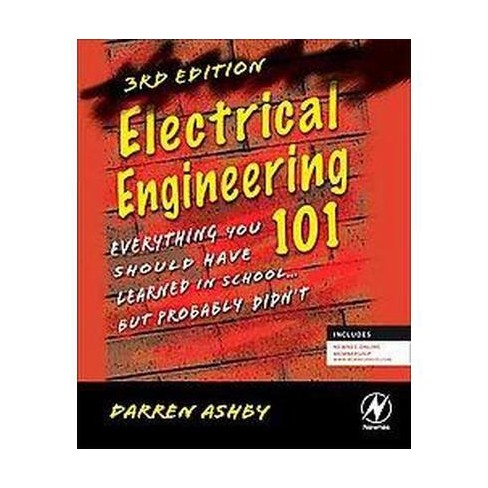 Electrical Engineering 101 : Everything You Should Have Learned in School...But Probably Didn't - image 1 of 1
