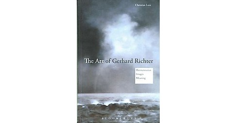 Art of Gerhard Richter : Hermeneutics, Images, Meaning (Hardcover) (Christian Lotz) - image 1 of 1