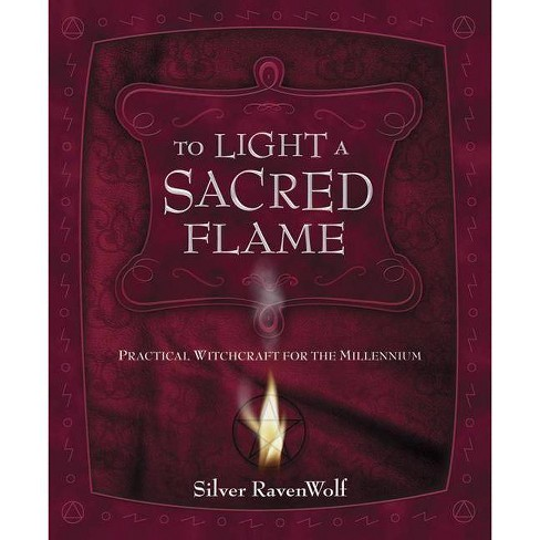 To Light a Sacred Flame - (RavenWolf to) by  Silver Ravenwolf (Paperback) - image 1 of 1