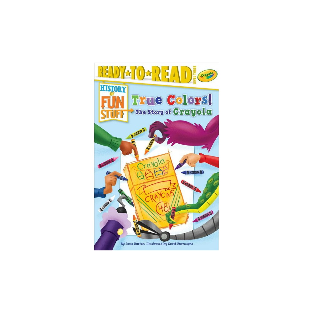 True Colors The Story Of Crayola History Of Fun Stuff By Jesse Burton Paperback