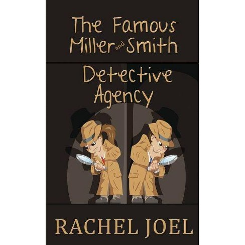 The Famous Miller and Smith Detective Agency - by  Rachel Joel (Paperback) - image 1 of 1