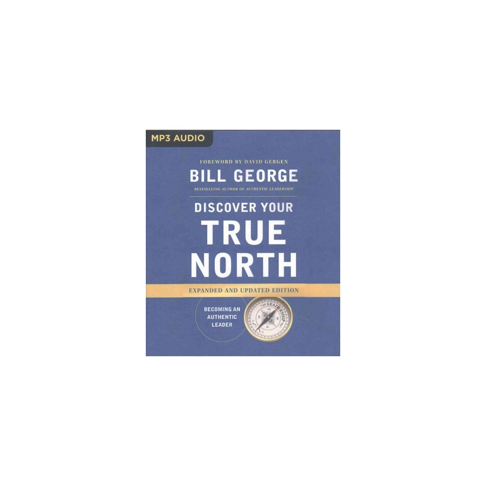 Discover Your True North : Becoming an Authentic Leader (MP3-CD) (Bill George)