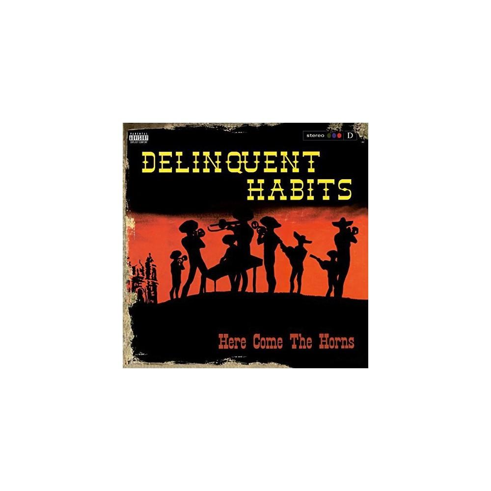 Delinquent Habits - Here Comes The Horns (Vinyl)
