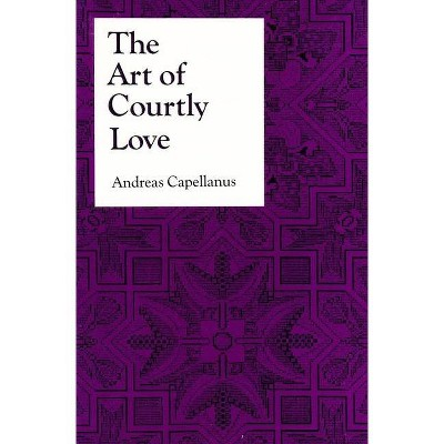 The Art of Courtly Love - (Records of Western Civilization) by  Andreas Capellanus (Paperback)