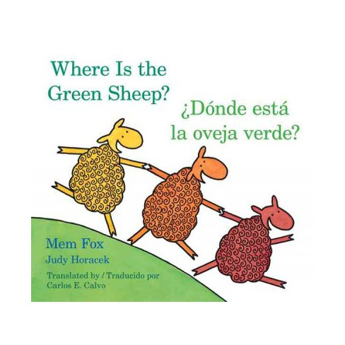 Donde Esta La Oveja Verde?/Where Is the Green Sheep? - by  Mem Fox (Board_book) - image 1 of 1