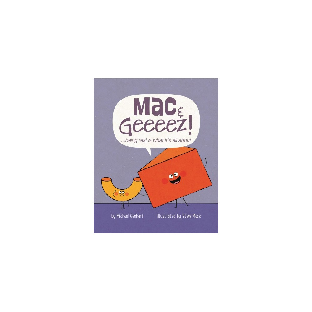 Mac & Geeeez! : Being Real Is What It's All About (Hardcover) (Ph.d. Michael Genhart)