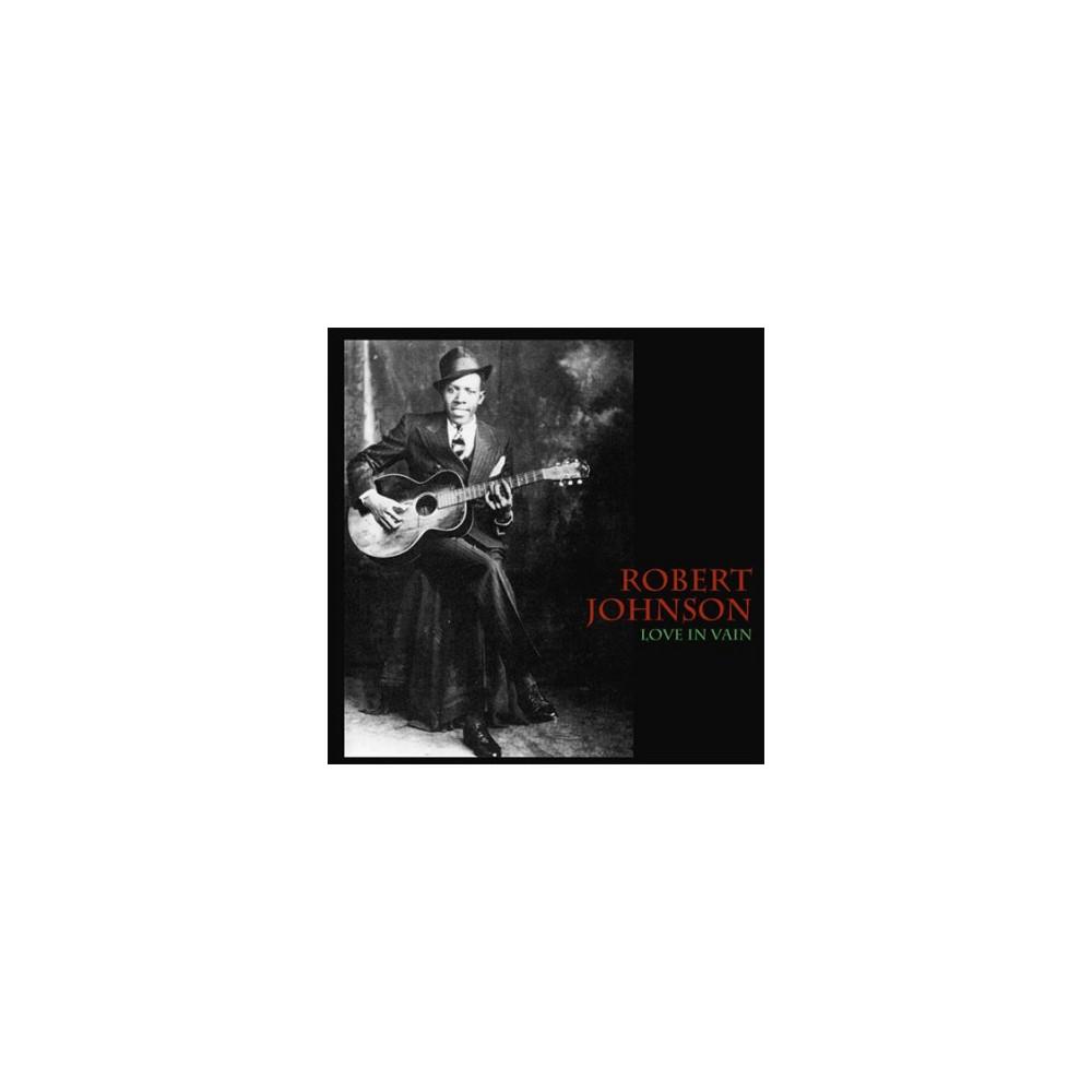 Robert Johnson - Love In Vain (Vinyl)