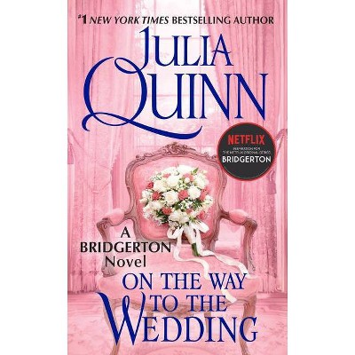 On the Way to the Wedding (Reprint) (Paperback) (Julia Quinn)