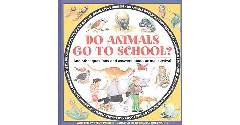 Do Animals Go to School? : And Other Questions and Answers About Animal Survival (Hardcover) (Steve - image 1 of 1