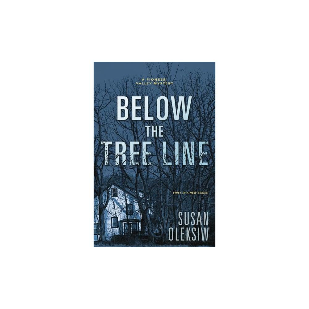 Below the Tree Line - (Pioneer Valley Mysteries) by Susan Oleksiw (Paperback)