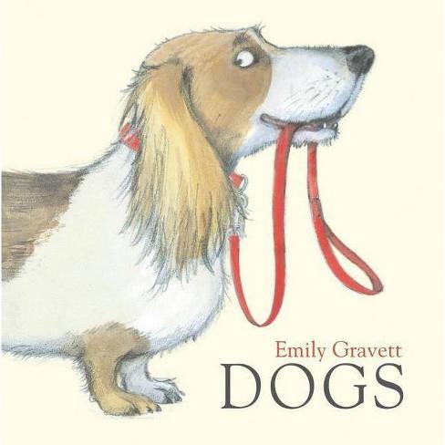 Dogs - by  Emily Gravett (Hardcover) - image 1 of 1