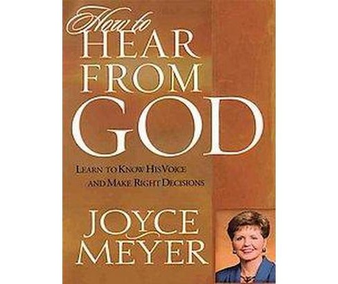 How to Hear from God : Learn to Know His Voice And Make Right Decisions (Large Print) (Paperback) (Joyce - image 1 of 1